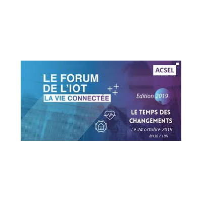 ACSEL – Forum de l'IoT – Paris le 24 octobre 2019