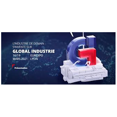Global Industrie, du 16 au 19 mars 2021 – Lyon